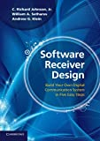 img - for Software Receiver Design: Build your Own Digital Communication System in Five Easy Steps by C. Richard Johnson Jr (2011-09-30) book / textbook / text book