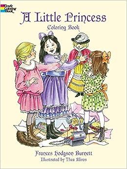 a little princess coloring book dover coloring books frances hodgson burnett thea kliros 0800759405619 amazoncom books - Dover Coloring Books