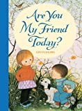 Are You My Friend Today?, Gyo Fujikawa, 1402780923