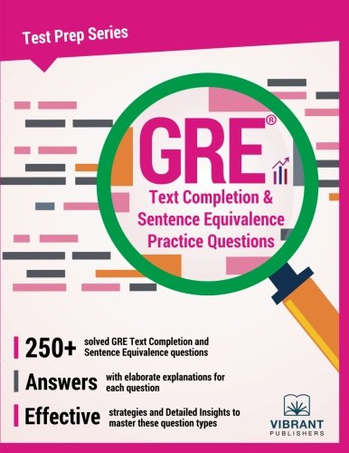 GRE Text Completion and Sentence Equivalence Practice Questions (Test Prep Series) (Volume 16)