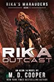 Rika Outcast: A Tale of Mercenaries, Cyborgs, and Mechanized Infantry (Rika's Marauders Book 1)