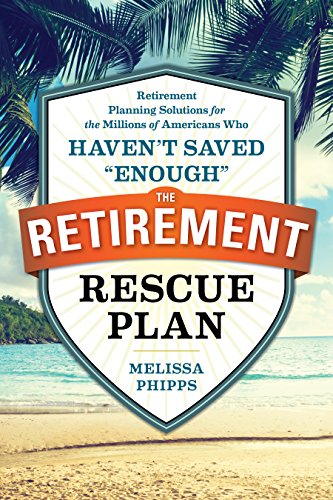 Amazon the retirement rescue plan retirement planning the retirement rescue plan retirement planning solutions for the millions of americans who haven fandeluxe Ebook collections
