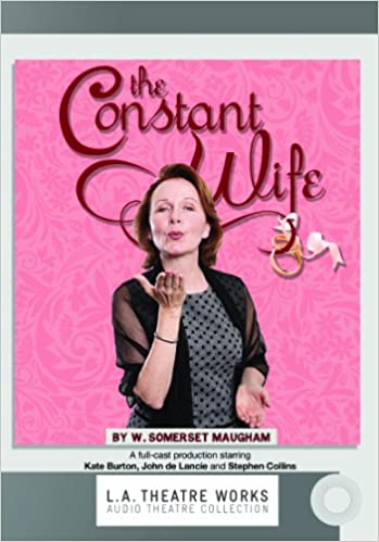 The Constant Wife (L.A. Theatre Works Audio Theatre Collections)