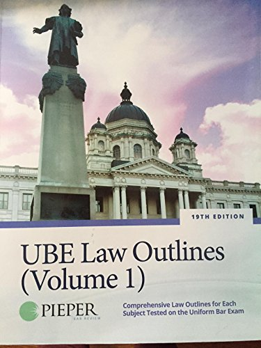 UBE Law Outlines (Volume 1) : Comprehensive Law Outlines for Each Subject Tested on the Uniform Bar Exam (Pieper Bar Review)