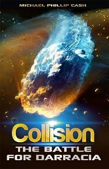 Collision: The Battle for Darracia - Book 2 (The Darracia Saga) by [Cash, Michael Phillip]