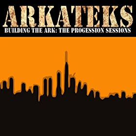 Arkateks - Building The Ark: The Progression Sessions
