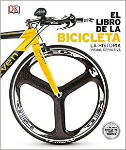 El Libro de la Bicicleta (Spanish Edition): DK: 9781465471727: Amazon.com: Books
