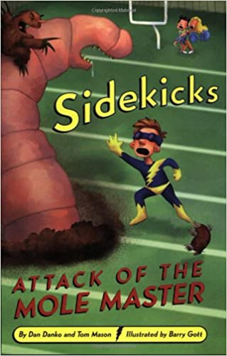 Attack of the Mole Master: 3 (SIDEKICKS): Amazon.es: Dan Danko, Tom Mason, Barry Gott: Libros en idiomas extranjeros