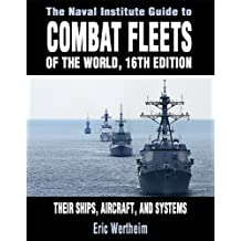 The Naval Institute Guide to Combat Fleets of the World: Their Ships, Aircraft and Systems by Wertheim, Eric (2012) Hardcover