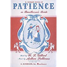 Patience (or Bunthorne's Bride): Vocal Score