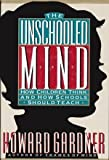 The Unschooled Mind, Howard Gardner, 0465088953