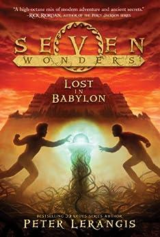 Seven Wonders Book 2: Lost in Babylon by [Lerangis, Peter]