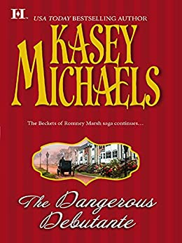The Dangerous Debutante (Romney Marsh Trilogy) by [Michaels, Kasey]