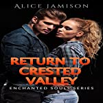 Return to Crested Valley: Enchanted Souls Series, Book 4 | Alice Jamison