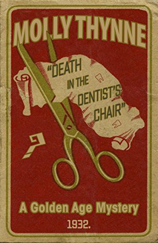 Death in the Dentist's Chair: A Golden Age ()