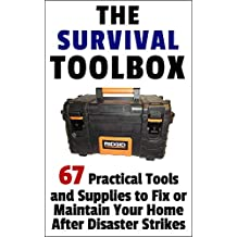 The Survival Toolbox: 67 Practical Tools and Supplies to Fix or Maintain Your Home After Disaster Strikes