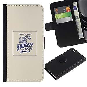 All Phone Most Case / Oferta Especial Cáscara Funda de cuero Monedero Cubierta de proteccion Caso / Wallet Case for Apple Iphone 5 / 5S // Squeeze Funny Motivational Quote