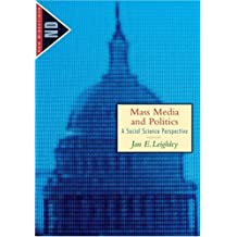 Mass Media and Politics: A Social Science Perspective (The New Directions in Political Behavior)