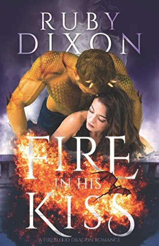 Fire In His Kiss: A Post-Apocalyptic Dragon Romance (Fireblood Dragon)
