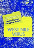West Nile Virus: Epidemics Deadly Diseases Throughout History