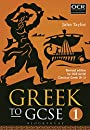 Greek to GCSE: Part 1: Revised edition for OCR GCSE Classical Greek (9–1)
