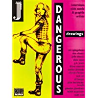 Dangerous Drawings: Interviews with Comix and Graphix Artists