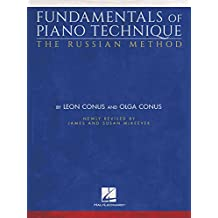 Fundamentals of Piano Technique - The Russian Method: Newly Revised by James & Susan McKeever