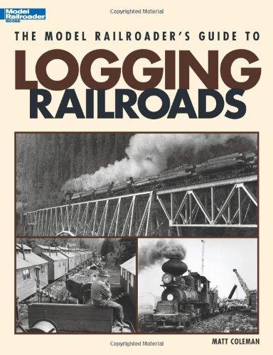 (The Model Railroader's Guide to Logging Railroads)