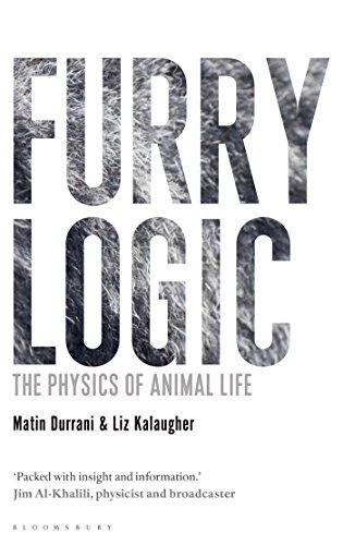 Furry Logic: The Physics of Animal Life (Bloomsbury Sigma)