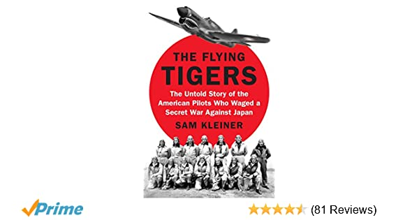 The Flying Tigers: The Untold Story of the American Pilots