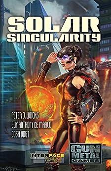 Solar Singularity: An Interface Zero 2.0 Novel by [Wacks, Peter J. , De Marco, Guy Anthony, Vogt, Josh]