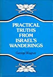 Practical Truths from Israel's Wanderings, George Wagner, 0825440173