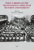 Policy Briefs on the Transnational Aspects of Security and Stability, Al-Rodhan, 3825801802