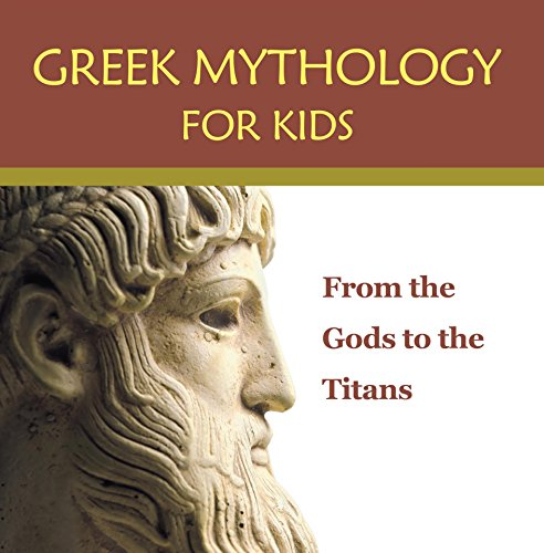 Greek Mythology for Kids: From the Gods to the Titans: Greek Mythology Books (Children's Greek & Roman Myths) (English Edition)