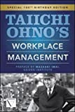 Taiichi Ohnos Workplace Management: Special 100th Birthday Edition (Mechanical Engineering)