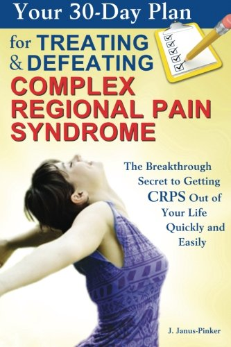 Your 30-Day Plan for Treating and Defeating Complex Regional Pain Syndrome PDF ePub fb2 book