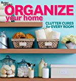 Organize Your Home: Clutter Cures for Every Room (Better Homes and Gardens) (Better Homes and Gardens Home)