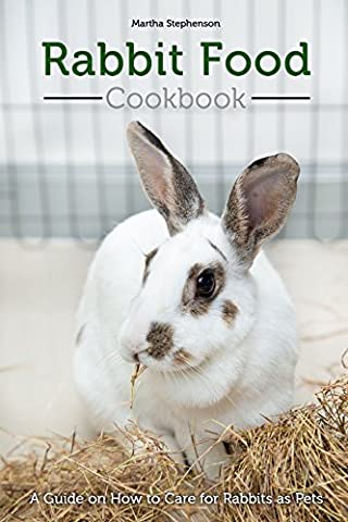 Rabbit Food Cookbook: A Guide on How