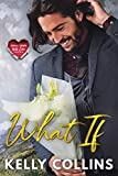 What If (Small Town Big Love Series Book 1)