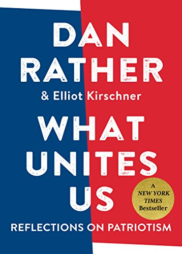 Book cover from What Unites Us: Reflections on Patriotismby Dan Rather
