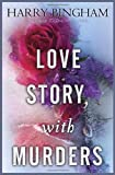 Love Story, With Murders: A Novel