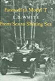 Farewell to Model T, E. B. White and Richard L. Strout, 1892145219