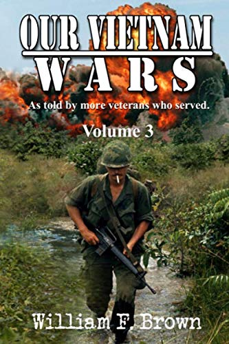 Our Vietnam Wars, Vol 3: as told by still more veterans who served (Vietnam Story Of)