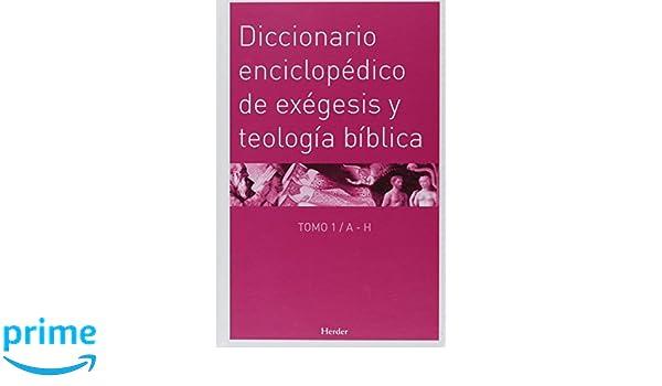 Diccionario enciclopédico de exégesis y teología bíblica: 2 ...