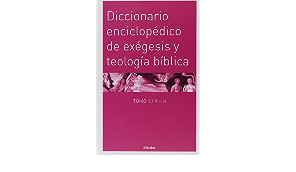 Diccionario enciclopédico de exégesis y teología bíblica (2 ...