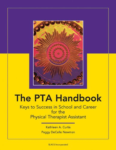 The Pta Handbook  Keys To Success In School And Career For The Physical Therapist Assistant