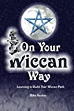 On Your Wiccan Way: Learning to Build Your Wiccan Path