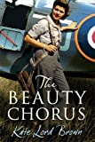 Front cover for the book The Beauty Chorus by Kate Lord Brown