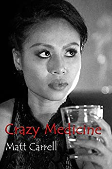 Crazy Medicine by [Carrell, Matt]