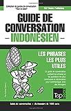 Guide de conversation Français-Indonésien et dictionnaire concis de 1500 mots
